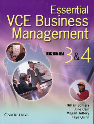 Essential Vce Business Management Units 3 and 4 Book with CD-ROM by Gillian Somers, Julie Cain, Megan Jeffery, Faye Quinn