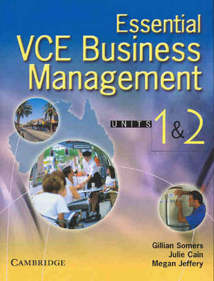 Essential VCE Business Management Units 1 and 2 with CD-Rom by Gillian Somers, Julie Cain, Megan Jeffery