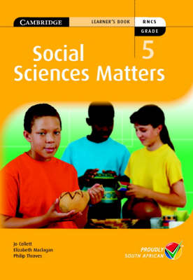 Social Sciences Matters Grade 5 Learner's Book by Jo Collett, Elizabeth Maclagan, Philip Thraves