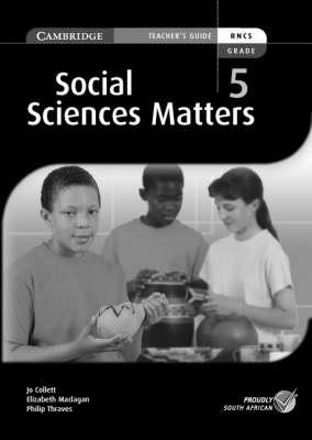 Social Sciences Matters Grade 5 Teachers Book by Jo Collett, Elizabeth Maclagan, Philip Thraves