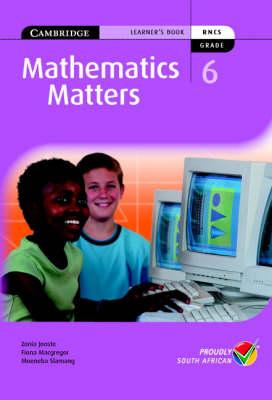 Mathematics Matters Grade 6 Learner's Book by Zonia Jooste, Fiona Macgregor, Moeneba Slamang