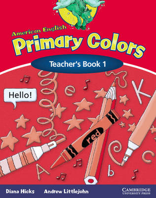 American English Primary Colors 1 Teacher's Book by Diana Hicks, Andrew Littlejohn