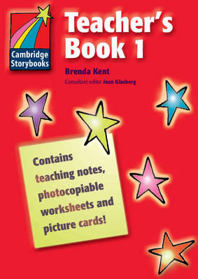 Cambridge Storybooks Teacher's Book 1 by Brenda Kent