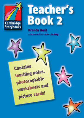 Cambridge Storybooks Teacher's Book 2 by Brenda Kent