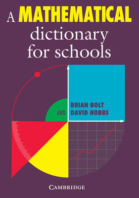 A Mathematical Dictionary for Schools by Brian Bolt, David Hobbs