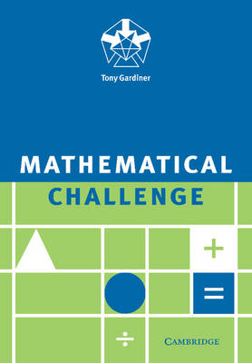 Mathematical Challenge by Tony Gardiner