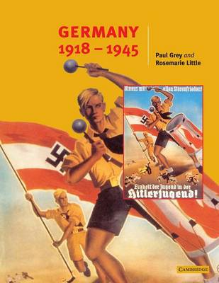 Germany 1918-45 by Paul Grey, Rosemarie Little