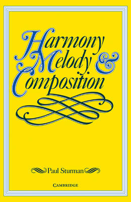 Harmony, Melody and Composition by Paul Sturman