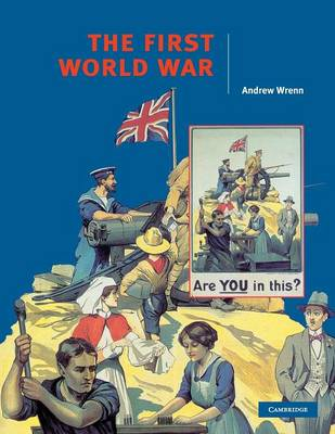 The First World War by Andrew Wrenn