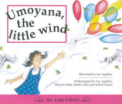 Umoyana, the Little Wind by Sue Appleby, etc., Buyiswa Bala, Xolela Ciliza