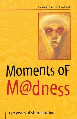 Moments of Madness by Frank Myszor