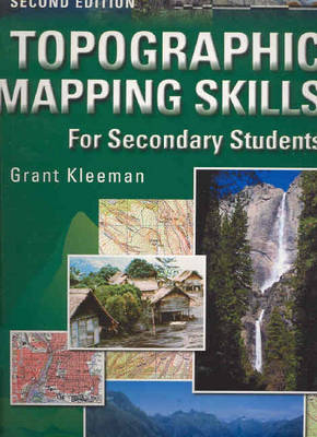 Topographic Mapping Skills for Secondary Students Skills in Senior Geography by Grant Kleeman