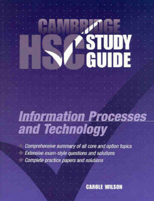 Cambridge HSC Information Processes and Technology Study Guide by Carole Wilson