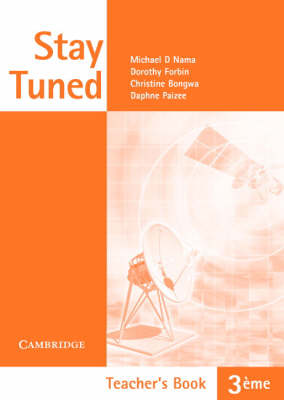 Stay Tuned Teacher's Guide for 3 eme by Michael D. Nama, Christine Bongwa, Dorothy Forbin, Daphne Paizee