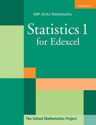 Statistics 1 for Edexcel by School Mathematics Project