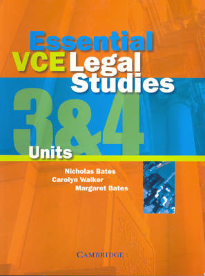 Essential VCE Legal Studies Units 3 and 4 by Nicholas Bates, Carolyn Walker, Margaret Bates