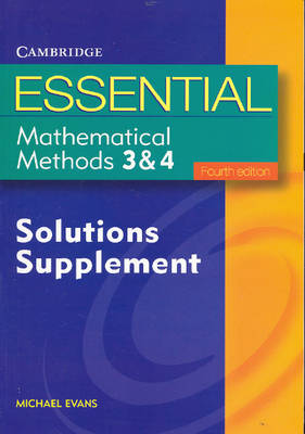 Essential Mathematical Methods 3 and 4 Solutions Supplement by Michael Evans