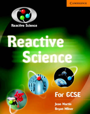 Reactive Science For GCSE by Bryan Milner, Jean Martin