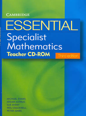 Essential Specialist Mathematics Third Edition Teacher CD-Rom by Michael Evans, Josian Astruc, Sue Avery, Neil Cracknell