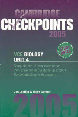 Cambridge Checkpoints VCE Biology Unit 4 2005 by Harry Leather, Jan Leather