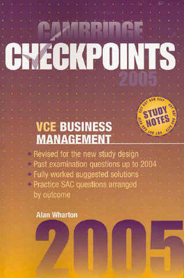 Cambridge Checkpoints VCE Business Management 2005 by Alan Wharton