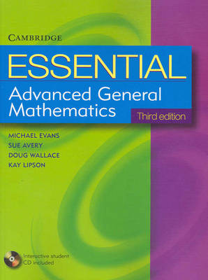 Essential Advanced General Mathematics with Student CD-ROM by Michael Evans, Kay Lipson, Douglas Wallace, Sue Avery