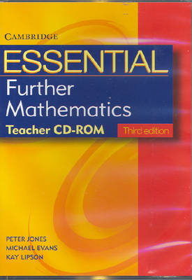Essential Further Mathematics Third Edition Teacher CD-Rom by Peter Jones, Michael Evans, Kay Lipson