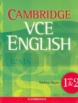 Cambridge VCE English Units 1 and 2 by Andrea Hayes