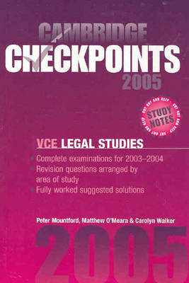 Cambridge Checkpoints VCE Legal Studies 2005 by Peter Mountford, Carolyn Walker, Matthew O'Meara