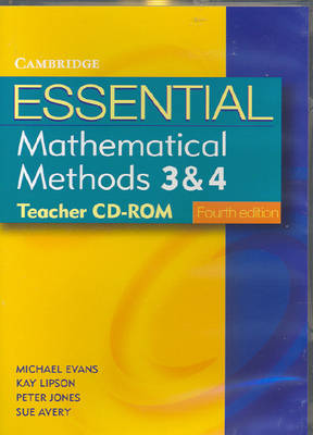 Essential Mathematical Methods 3 and 4 Fourth Edition Teacher CD-Rom by Michael Evans, Kay Lipson, Peter Jones