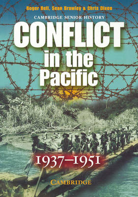 Conflict in the Pacific 1937-1951 by Roger (University of New South Wales) Bell, Sean (University of New South Wales) Brawley, Chris Dixon, Jeff Green