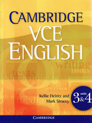 Cambridge VCE English Units 3 & 4 by Kellie Heintz, Mark Stracey