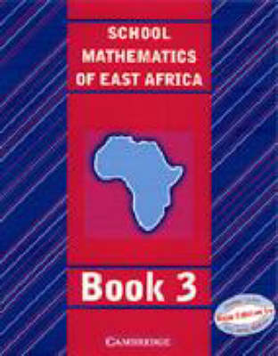 School Mathematics for East Africa Student's Book 3 by Madge Quinn, Janet Kaahwa