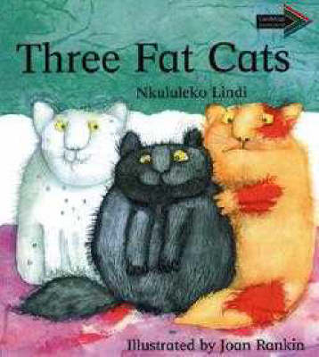 Three Fat Cats South African edition by Nkululeko Lindi