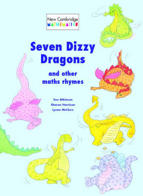Seven Dizzy Dragons and Other Maths Rhymes Big book Seven Dizzy Dragons and Other Maths Rhymes by Sue Atkinson, Sharon Harrison, Lynne McClure