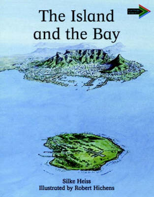 The Island and the Bay South African edition by Silke Heiss