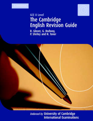 The Cambridge Revision Guide GCE O Level English by Robert M. Glover, Gordon Rodway, P. Shirley, Helen Toner