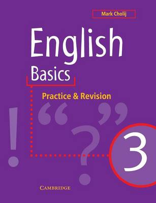 English Basics 3 English Basics Practice and Revision by Mark Cholij