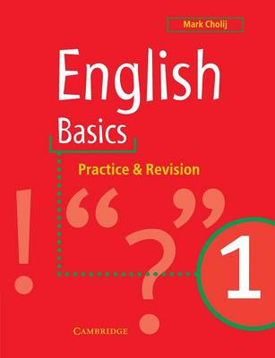 English Basics 1 Practice and Revision by Mark Cholij