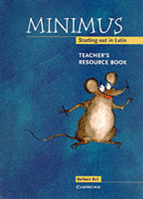 Minimus Teacher's Resource Book Starting out in Latin by Barbara Bell