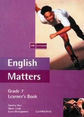 English Matters Grade 7 Learner's book and anthology pack by Glynis Lloyd, Karen Montgomery, Dorothy Dyer