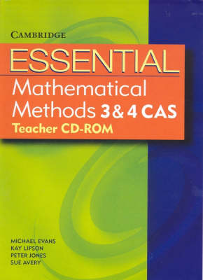 Essential Mathematical Methods CAS 3&4 Teacher CD by Michael Evans, Kay Lipson, Peter Jones, Sue Avery