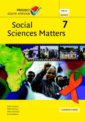 Social Sciences Matters Grade 7 Learner's Book Senior Phase by Erika Coetzee, Evona Rebelo, Jubilee Solutions, Peter Holmes