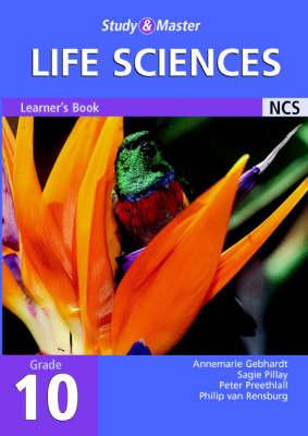 Study and Master Life Sciences Grade 10 Learner's Book by Annemarie Gebhardt, Gonsagaren S. Pillay, Prithum Preethlall, N. P. J. van Rensburg