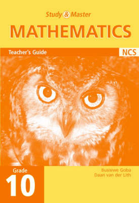 Study and Master Mathematics Grade 10 Teacher's Book by Busisiwe Goba, Daan van der Lith