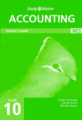 Study and Master Accounting Grade 10 Teacher's Book by Elsabe Conradie, Derek Kirsch, Mandy Moyce