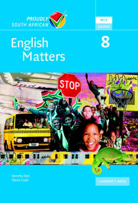 English Matters Grade 8 Learner's Pack Senior Phase by Dorothy Dyer, Glynis Lloyd, Karen Montgomery