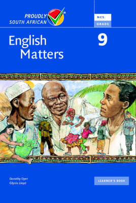 English Matters Gr 9: Learner's Pack (Learner's Book and Reader) Senior Phase by Dorothy Dyer, Glynis Lloyd, Karen Montgomery