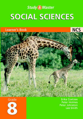 Study & master social sciences: Gr 8: Learner's book Senior phase by Erika Coetzee, Peter Holmes, Peter Johnston, Lee Smith