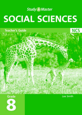 Study and Master Social Science Grade 8 Teacher's Guide Senior Phase by Erika Coetzee, Peter Holmes, Peter Johnston, Lee Smith